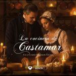 La Cocinera de Castamar: los motivos del 'sí' a una Temporada 2