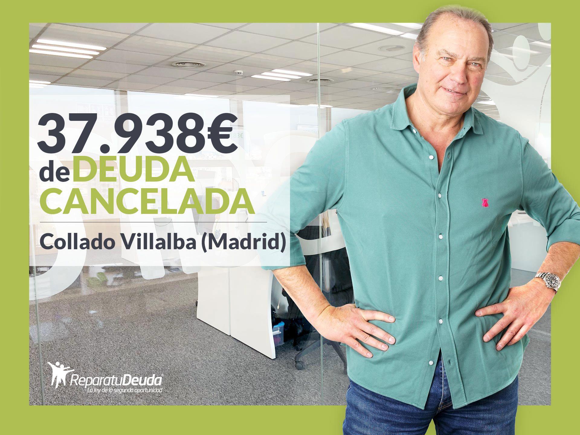 Repara tu Deuda Abogados cancela 37.938 ? en Collado Villalba (Madrid) con la Ley de Segunda Oportunidad