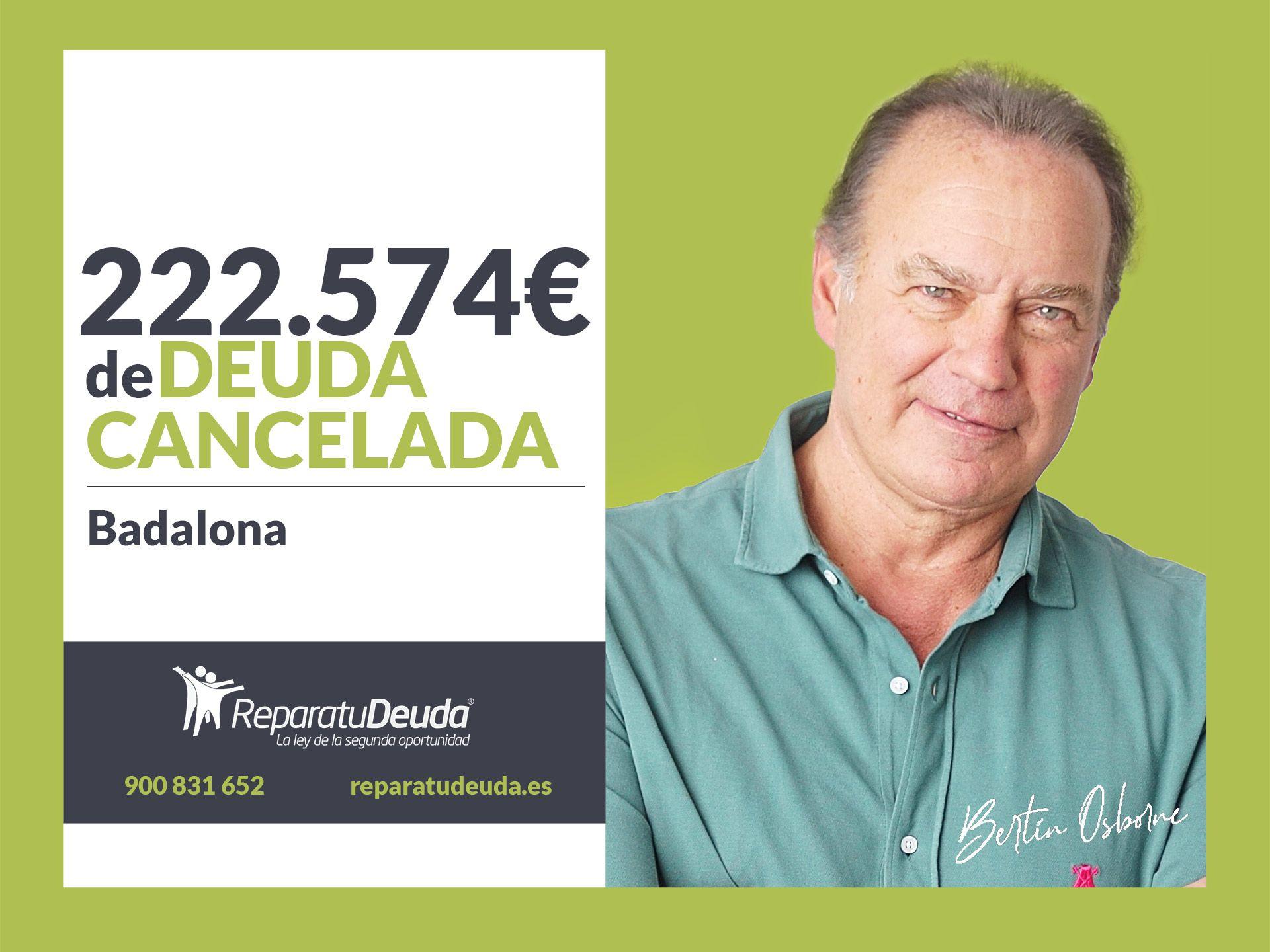 Repara tu Deuda Abogados cancela 222.574 ? en Badalona (Barcelona) con la Ley de Segunda Oportunidad