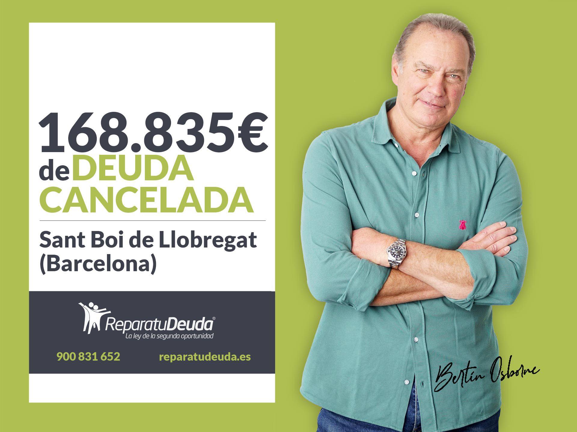 Repara tu Deuda cancela 168.835? en Sant Boi de Llobregat (Barcelona) con la Ley de Segunda Oportunidad