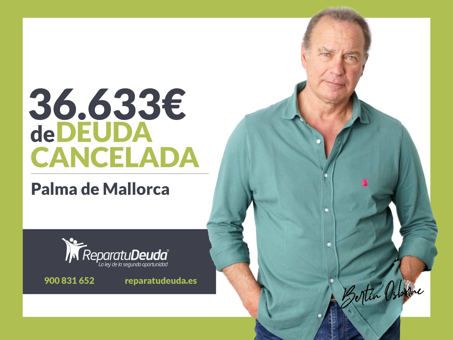 Repara tu Deuda Abogados cancela 36.633? en Palma de Mallorca (Baleares) con la Ley de Segunda Oportunidad