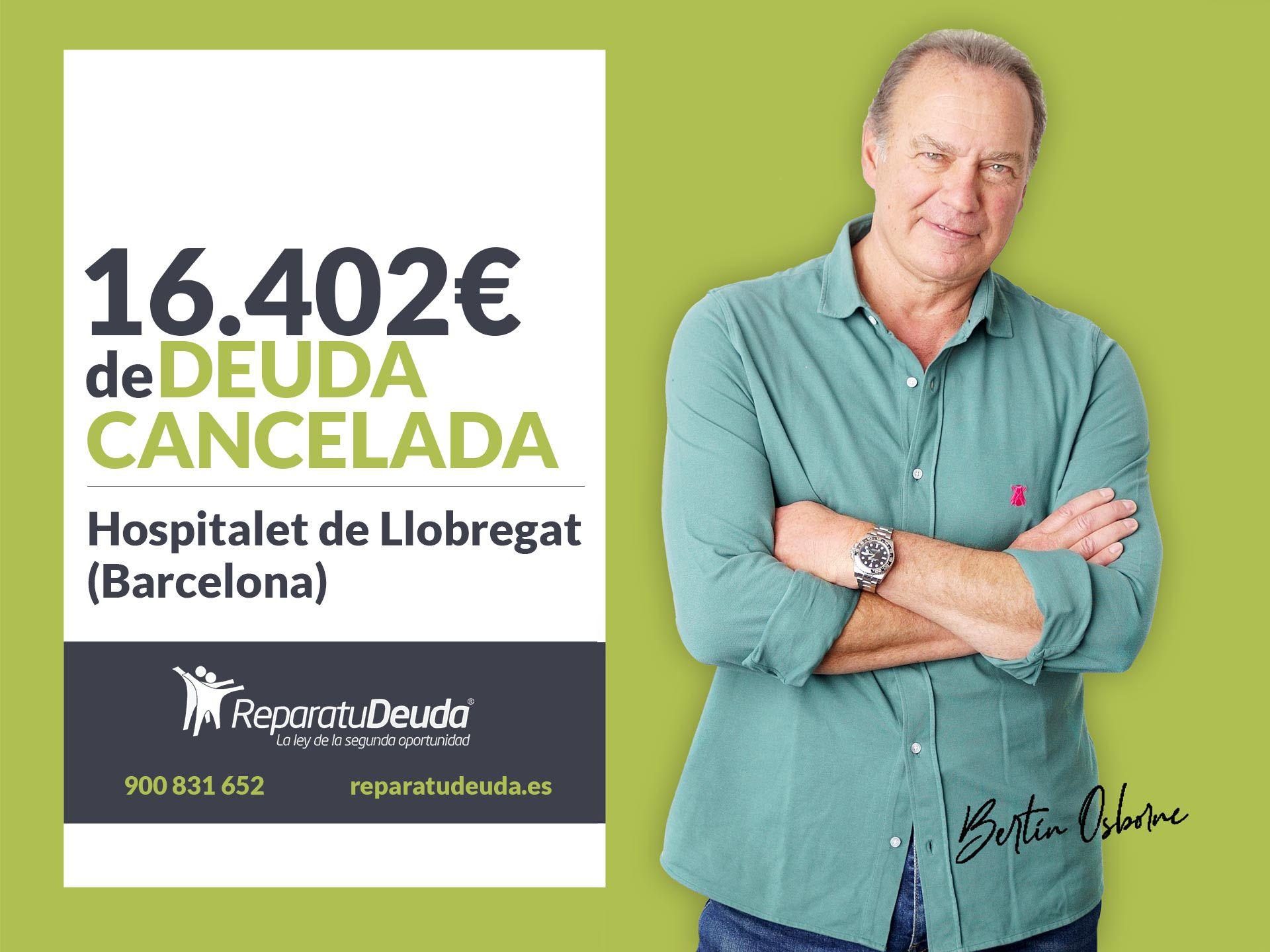 Repara tu Deuda cancela 16.402? en L'Hospitalet de Llobregat (Barcelona) con la Ley de Segunda Oportunidad
